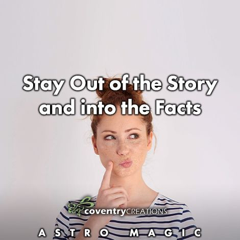 Stay out of the story and into the Facts