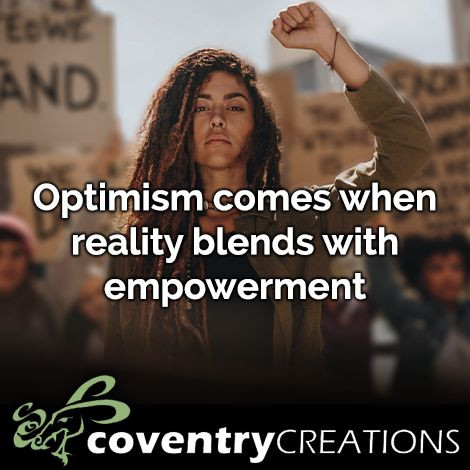 Optimism comes when reality blends with empowerment