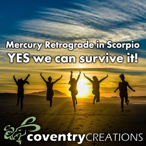 Mercury Retrograde in Scorpio - yes we can survive it.